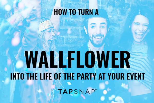 how to turn a wallflower into the life party at your event