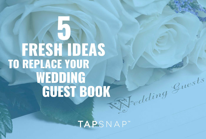 5 fresh ideas to replace your wedding guest book