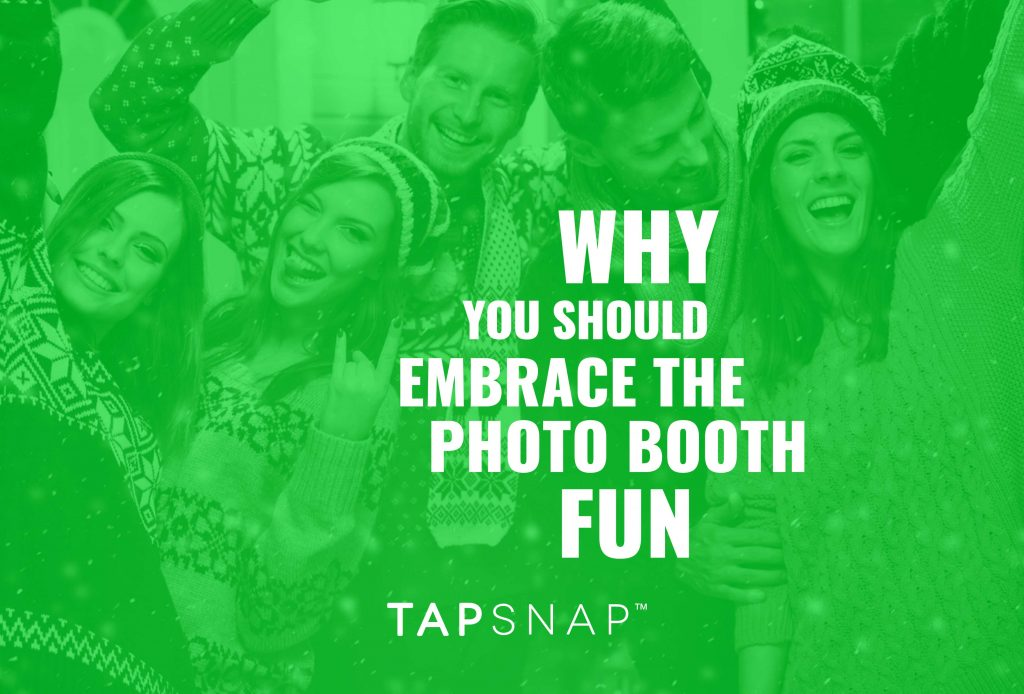 Why You Should Embrace The Photo Booth Fun