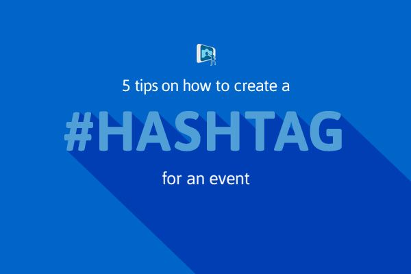 5 Tips on How to Create a Hashtag for an Event