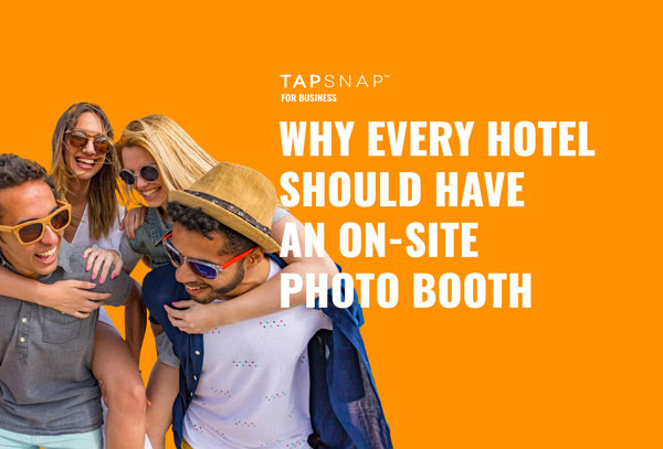 why every hotel should have an on-site photo booth