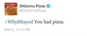 #WhyIStayed You had pizza