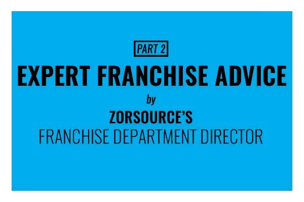 Franchise Advice by ZorSource's Franchise Department Director