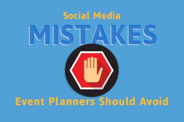 Social Media Mistakes Event Planners Should Avoid