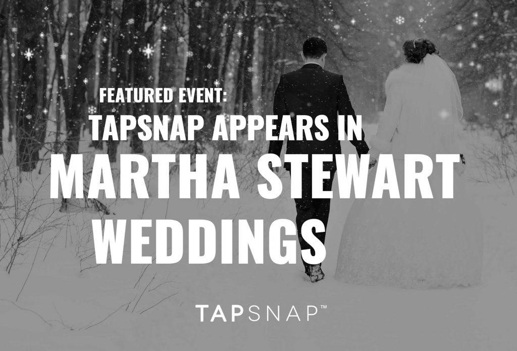 TapSnap Event Appears in Martha Stewart Weddings