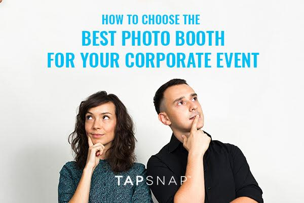 How To Choose The Best Photo Booth For Your Corporate Event