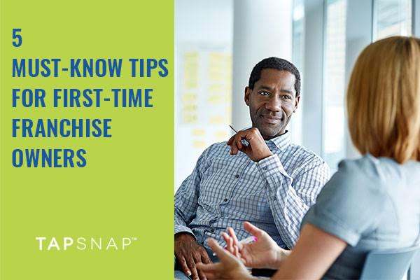 5 Must-Know Tips For First-Time Franchisees