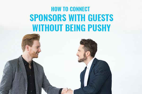 How to connect sponsors with guests without being pushy