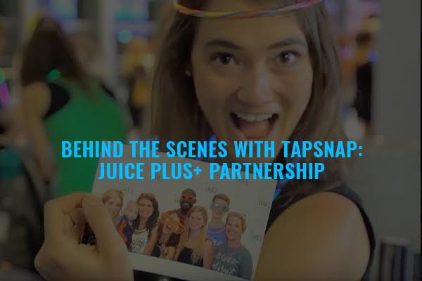 Behind the Scenes with TapSnap: Juice Plus+ Partnership