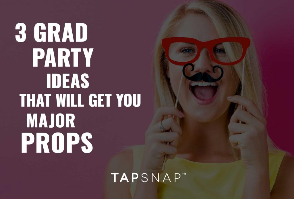 3 Grad Party Ideas That Will Get You Major Props