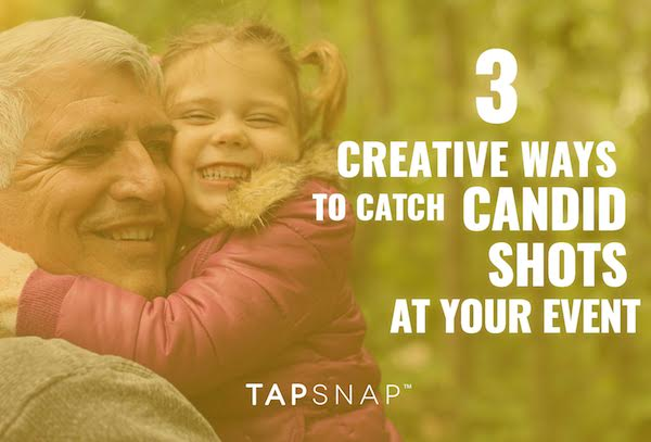 3 Creative Ways To Catch Candid Shots At Your Event