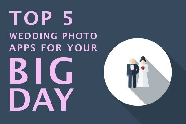 Top 5 wedding photo apps for your wedding